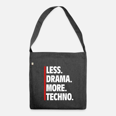 Techno Music Less Drama More Techno - Raver Say Music - Shoulder Bag made from recycled material