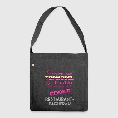 Kein Topmodel coole Restaurant-Fachfrau - Schultertasche aus Recycling-Material