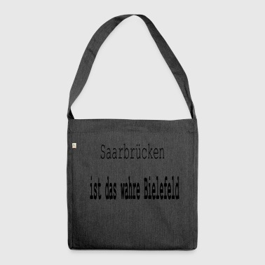 Saarbrücken is the true Bielefeld - Shoulder Bag made from recycled material