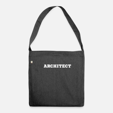 Architect architect - Shoulder Bag made from recycled material