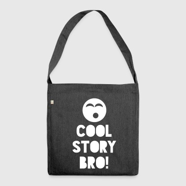 COOL STORY BRO! - Shoulder Bag made from recycled material