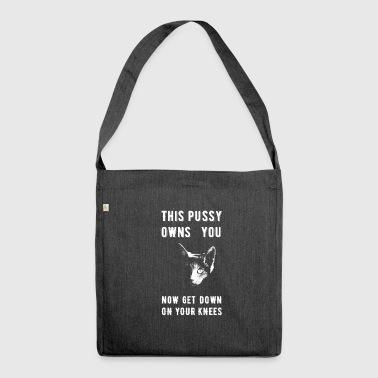This Pussy Owns You - pussy cat - Shoulder Bag made from recycled material