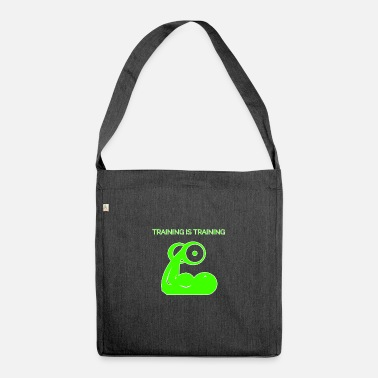 Training Training is training - Shoulder Bag recycled