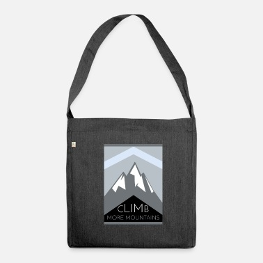 Mountain Climbing Climb More Mountains. Climbing mountains - Shoulder Bag made from recycled material