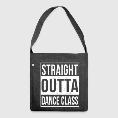 Straight Outta Dance Class - Schultertasche aus Recycling-Material