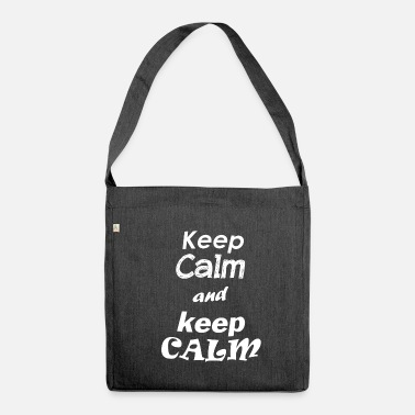 Keep Calm And keep calm and keep calm - Schultertasche aus Recycling-Material