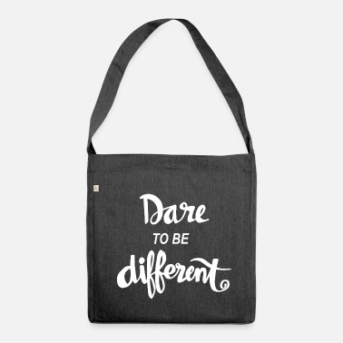 Streaker Dare To Be Different Quote - Shoulder Bag recycled