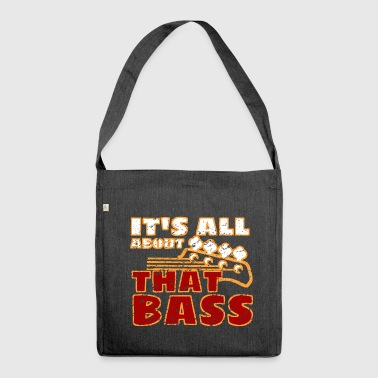 Bass Bass bass bass - Shoulder Bag made from recycled material