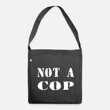 Cop NOT A COP - Shoulder Bag made from recycled material