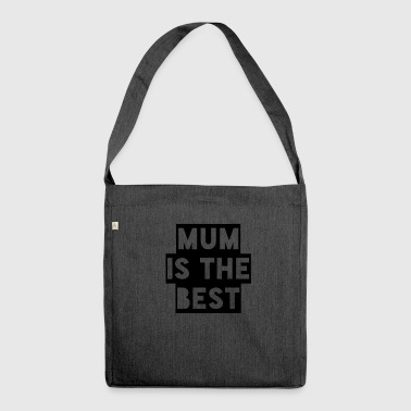 Mum is the best - Shoulder Bag made from recycled material