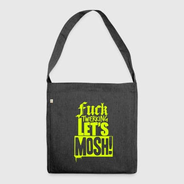 Fuck Twerking, Let's Mosh! Heavy Metal Forever - Schultertasche aus Recycling-Material