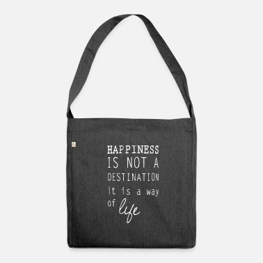 Happy Happy happiness is a lifestyle happiness - Shoulder Bag recycled