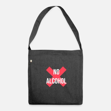 Alcohol No Alcohol No Alcohol Alcohol ban - Shoulder Bag recycled
