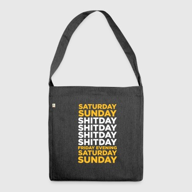 The Shit Day In A Week! - Shoulder Bag made from recycled material