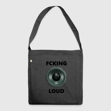 Fucking Loud - Shoulder Bag made from recycled material