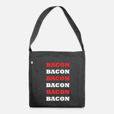 Bacon bacon bacon - Shoulder Bag made from recycled material
