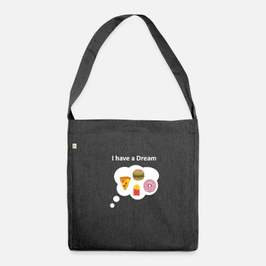 Food Fast food I have a dream - Shoulder Bag recycled