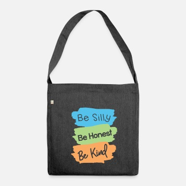 1b950fbb6294 Silly BE SILLY BE HONEST BE CHILD - Shoulder Bag recycled