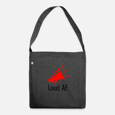 Loud Loud AF - Shoulder Bag made from recycled material