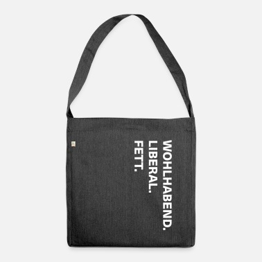 Wealthy wealthy liberal fat - Shoulder Bag made from recycled material
