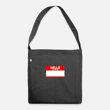 Hello My Name Is HELLO MY NAME IS ... - Shoulder Bag made from recycled material