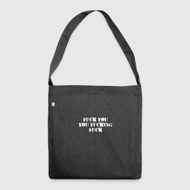 fuck you you fucking fuck - Schultertasche aus Recycling-Material
