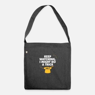 Mind-reader Keep Watching, I Might Do A Trick! - Shoulder Bag recycled