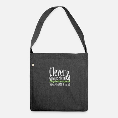 Physiotherapeut Clever, gutaussehend & Physiotherapeut - Schultertasche aus Recycling-Material