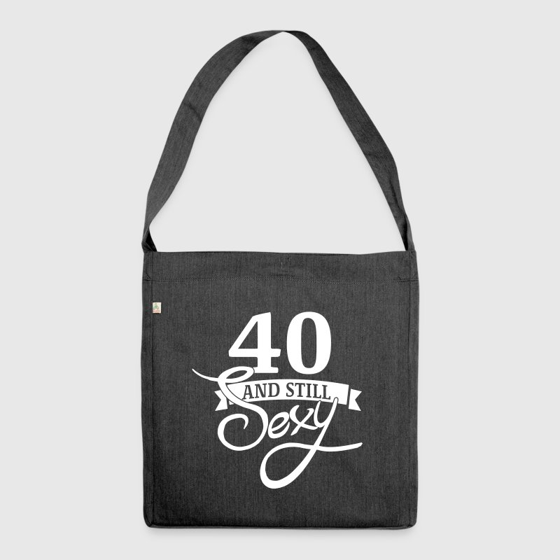 40 and still sexy - Shoulder Bag made from recycled material