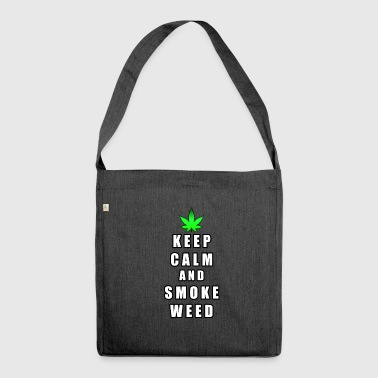 Keep Calm and Smoke Weed - Shoulder Bag made from recycled material
