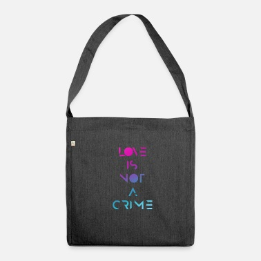 Lgbt Love Is Not A Crime | LGBT - Shoulder Bag made from recycled material