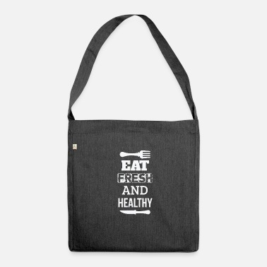 Healthy Eat fresh and healthy - eat fresh and healthy - Shoulder Bag made from recycled material