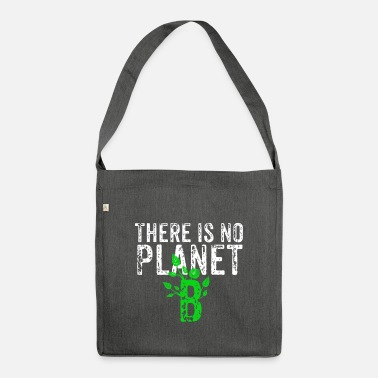 Planet There Is No Planet B - Shoulder Bag recycled