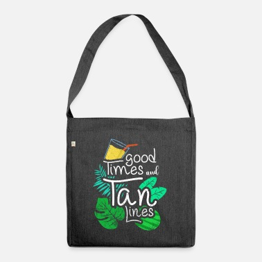 Tanning Good Times And Tan Lines | Summer sun gift - Shoulder Bag recycled