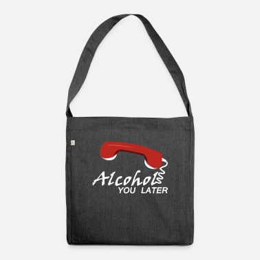 Alcohol alcohol - Shoulder Bag recycled