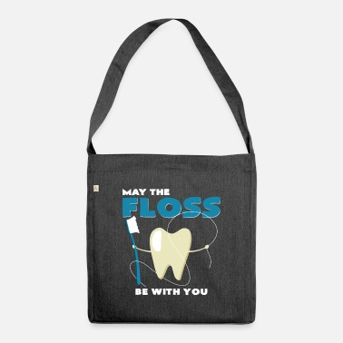Dentist May the floss brush its teeth with you - Shoulder Bag recycled