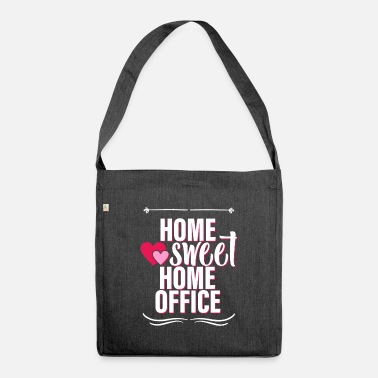 Home sweet home office - Shoulder Bag recycled
