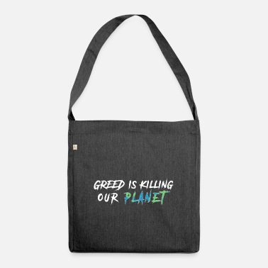 Animals Greed kills our planet! - Shoulder Bag recycled