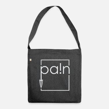 Pain pain - Shoulder Bag recycled