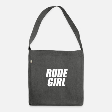 Rude Girl Rude girl knows - Shoulder Bag recycled