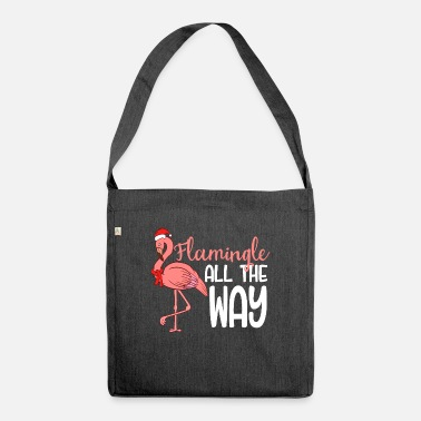 Bird Flamingle All The Way Merry Christmas Happy New - Shoulder Bag recycled