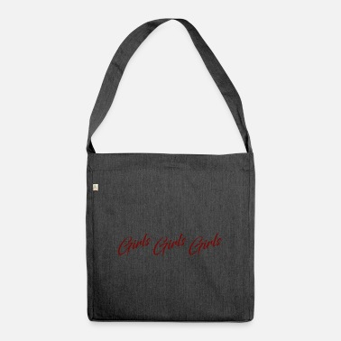 Girl Girls Girls Girls quote - Shoulder Bag recycled