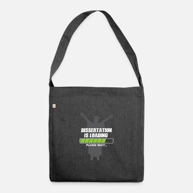Dissertation Dissertation Is Loading Please Wait Gift - Shoulder Bag recycled