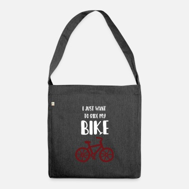 i just want to ride my bike - Sac bandoulière recyclé