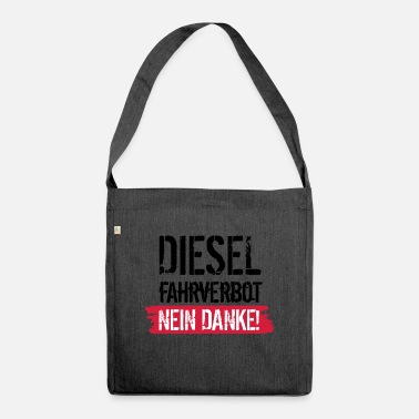 Driving Ban Diesel driving ban, no thanks! Against diesel ban - Shoulder Bag recycled