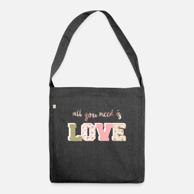 All You Need Is Love All You Need Is Love Cute - Shoulder Bag recycled