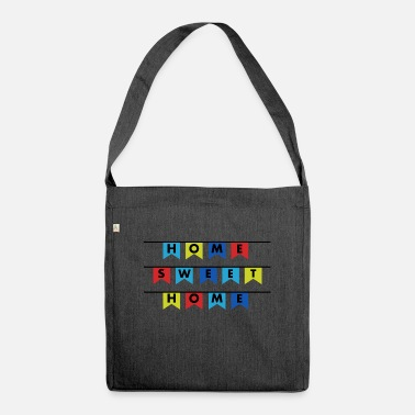 Home Sweet Home Home sweet home home - Shoulder Bag recycled