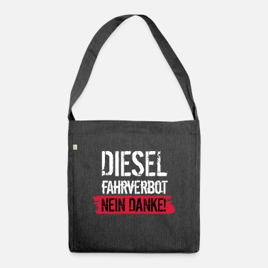 Driving Ban Diesel driving ban - No thanks! Against diesel ban - Shoulder Bag recycled