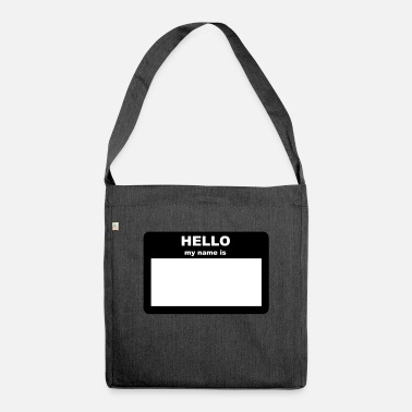Hello My Name Is Name tag - HELLO my name is - Shoulder Bag recycled