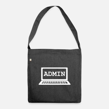Admin Admin Admin IT - Shoulder Bag recycled